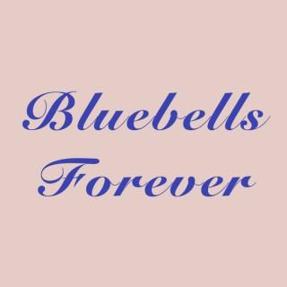 Bluebells Forever Podcast