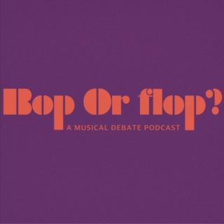 Bop or Flop?