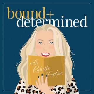Bound & Determined