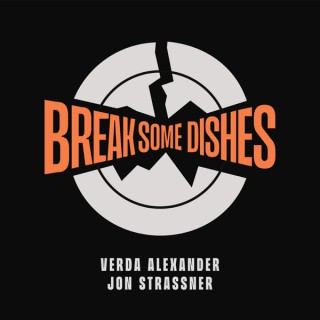 Break Some Dishes