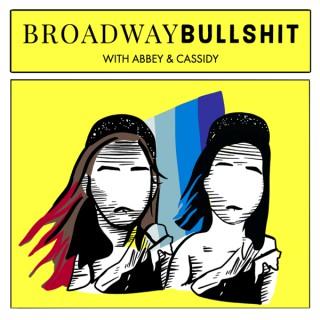 Broadway B******t