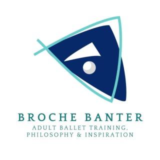 Broche Banter   Adult ballet training, philosophy, & inspiration
