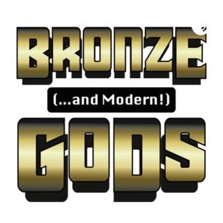 Bronze and Modern Gods