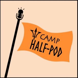Camp Half-Pod: A Percy Jackson Podcast
