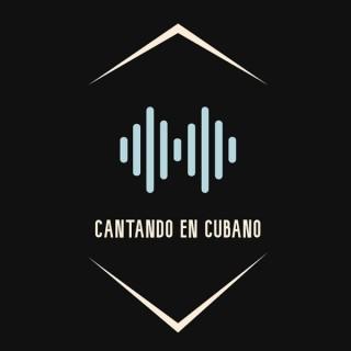 Cantando en Cubano