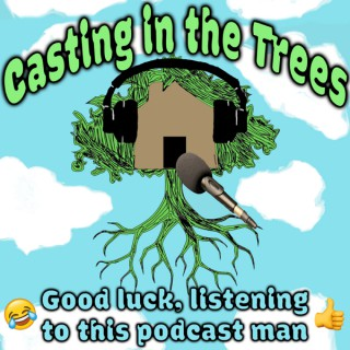 Casting In The Trees