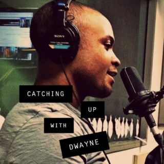 Catching Up With Dwayne