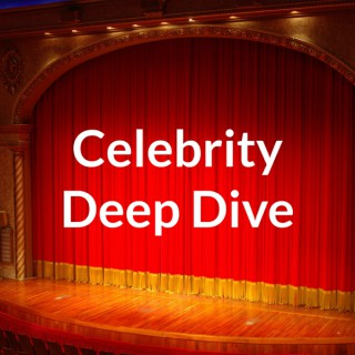 Celebrity Deep Dive