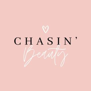 Chasin' Beauty