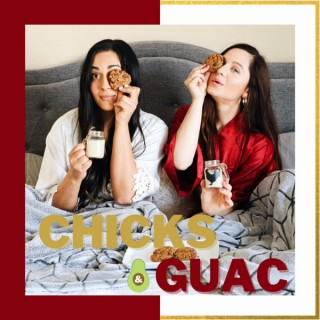 Chicks and Guac