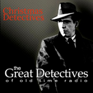 Christmas Detectives  - The Great Detectives of Old Time Radio