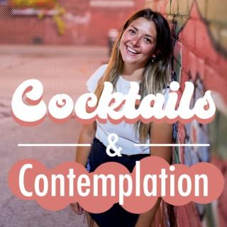 Cocktails & Contemplation