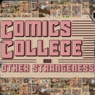 Comics College and Other Strangeness