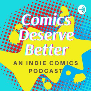 Comics Deserve Better