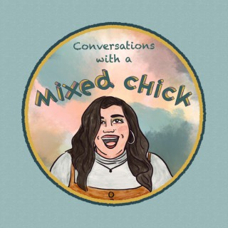 Conversations with a Mixed Chick