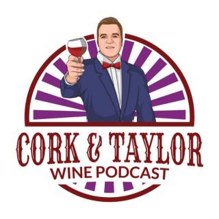 Cork & Taylor Wine Podcast