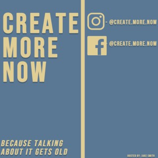 Create.More.Now | The Show That Helps Your Create Your Own Brand!