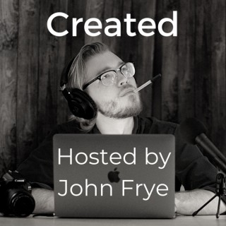Created: An Audio Docuseries on Content Creators by John Frye