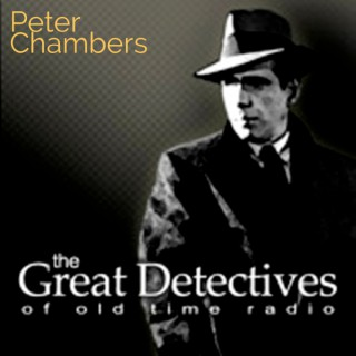 Crime and Peter Chambers  - The Great Detectives of Old Time Radio
