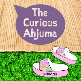 Curious Ahjuma's Podcast