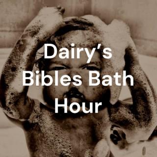 Dairy's Bibles Bath Hour