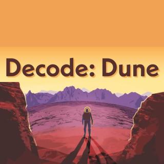 Decode: Dune