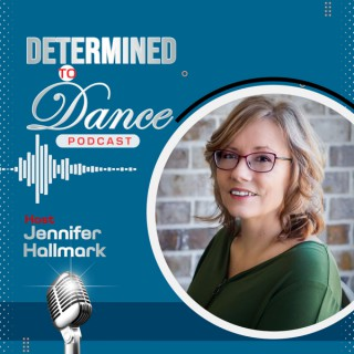 Determined to Dance Podcast