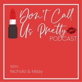 Don't Call Us Pretty