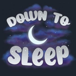 Down To Sleep