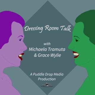 Dressing Room Talk