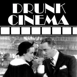 Drunk Cinema