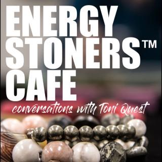 Energy Stoners™ Cafe podcast