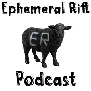 Ephemeral Rift Podcast