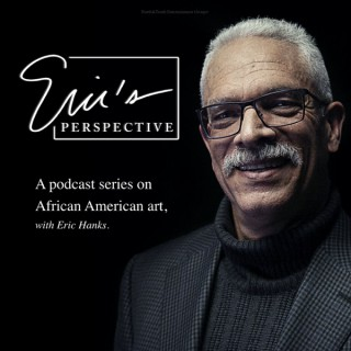 Eric's Perspective : A podcast series on African American art