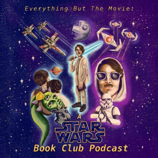 Everything But The Movie: A Star Wars Book Club Podcast
