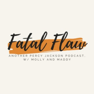 Fatal Flaw: A Percy Jackson Podcast