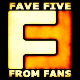 Fave Five From Fans