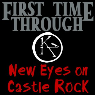 First Time Through: New Eyes on Castle Rock