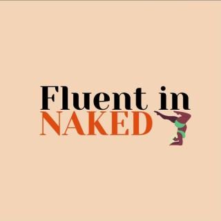 FLUENT IN NAKED