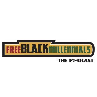 Free Black Millennials: The Podcast