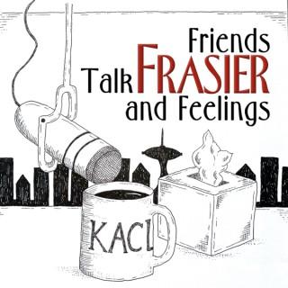 Friends Talk Frasier and Feelings