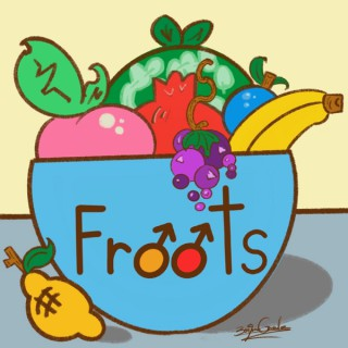 Froots Podcast