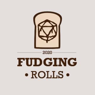 Fudging Rolls