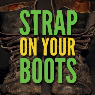 Strap on your Boots!