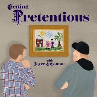Getting Pretentious