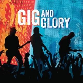 Gig and Glory