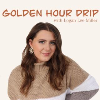 Golden Hour Drip with Logan Lee Miller