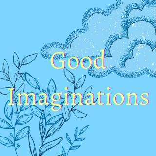 Good Imaginations