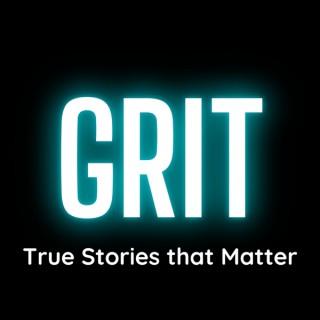 GRIT: True Stories That Matter
