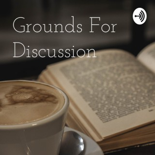 Grounds For Discussion